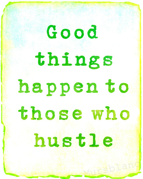 The Thing About Hustle